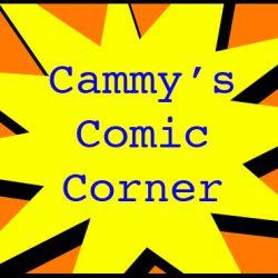 Cammy's Comic Corner – Episode 144 (10/24/10)