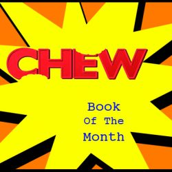 Cammy's Comic Corner – Book Of The Month – Chew: The Omnivore Edition Vol. 1