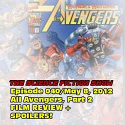 Episode 40: All #Avengers Film Review w/SPOILERS