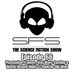 Episode 66: PS4 Woes, Star Wars Casting & World Record Night
