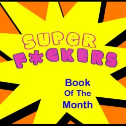 Cammy's Comic Corner – Book Of The Month – Super F*ckers