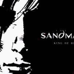 Sandman Series still on the Cards