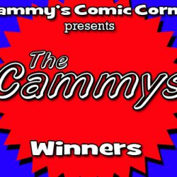 Cammy's Comic Corner Presents: The Cammys – Winners