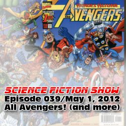 Episode 039: All AVENGERS (and more)