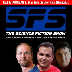 Episode 56: IRON MAN 3, Star Trek, Author Nick Eftimiadas
